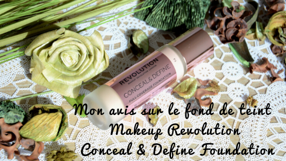 fond-de-teint-make-up revolution-conceal-and-define-avis-foundation-revolution-beauty